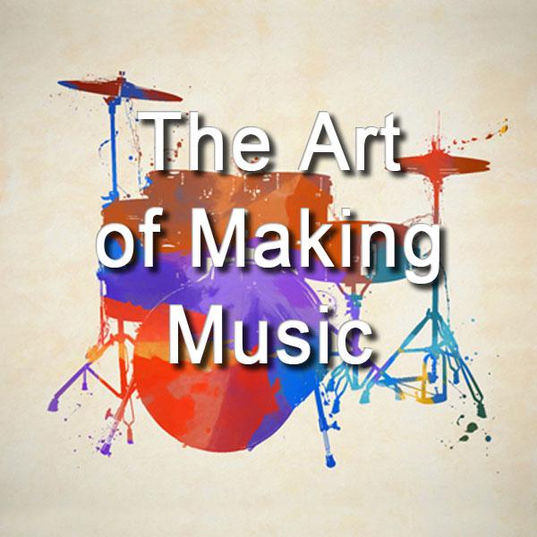 The Art of Making Music